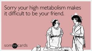 high metabolism