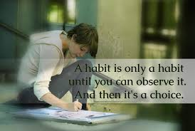 habittilobserve then choice